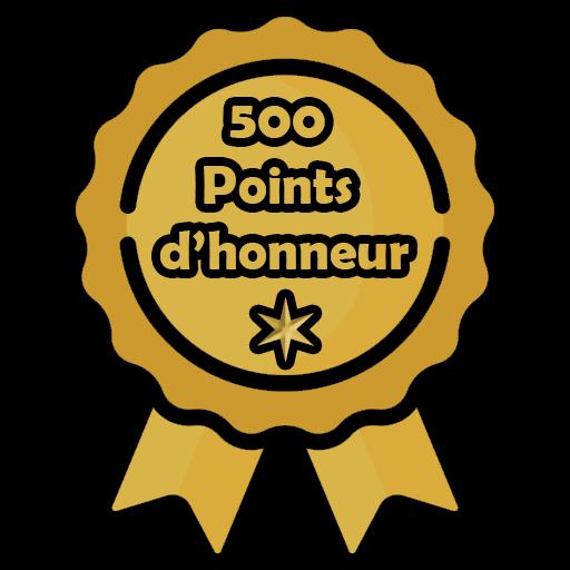 500 Points d'honneur