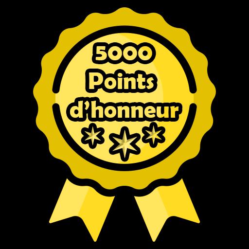 5 000 Points d'honneur